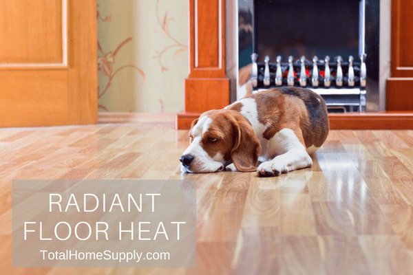 A Guide To Radiant Floor Heat Cost Installation
