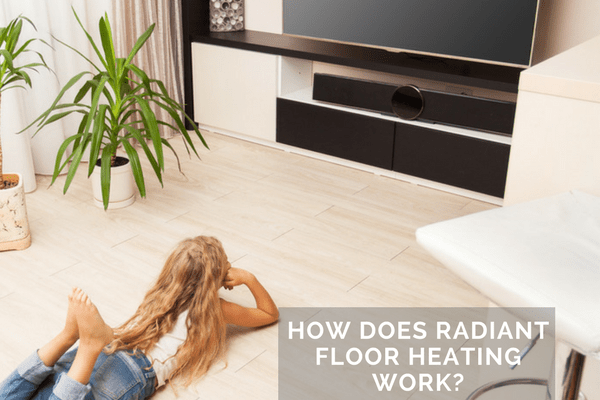How Does Radiant Floor Heat Work A Guide To Radiant Floor Heat - How to do radiant floor heating
