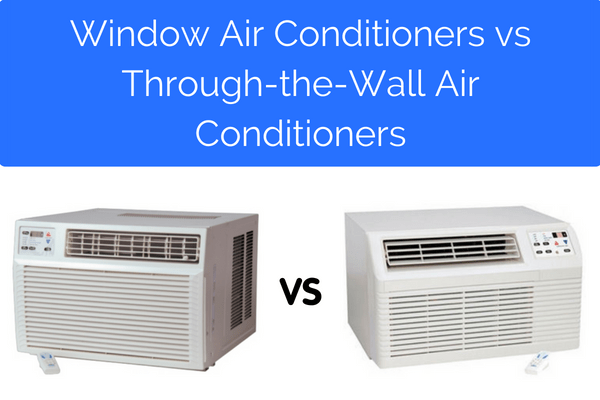 Window air conditioner vs through the wall air conditioner