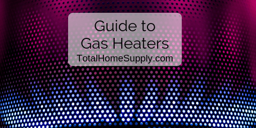 Guide to gas heaters