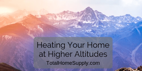 Heating your home at higher altitudes