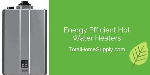 Energy Efficient Hot Water Heaters